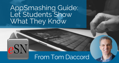 AppSmashing Guide: Let Students Show What They Know – From Tom