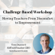 Challenge-Based Workshops: Moving Teachers From Discomfort to Empowerment