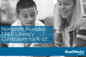 ReadWorks – Nonprofit Provides FREE Literacy Curriculum for K-12